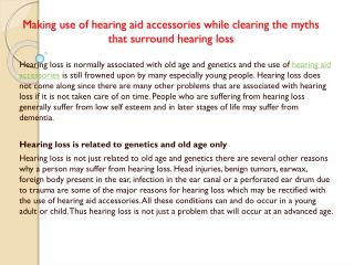 Making use of hearing aid accessories while clearing the myths that surround hearing loss