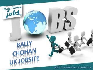 How to Find a Job on Bally Chohan UK Jobsite Fast