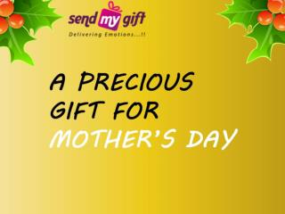 A PRECIOUS GIFT FOR MOTHER'S DAY From SendMyGift