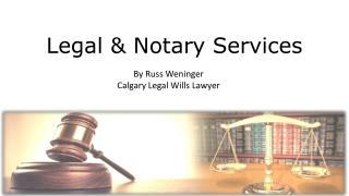 Legal and Notary Services By Russ Weninger