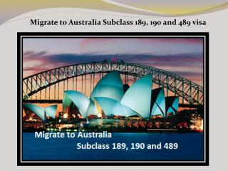Migrate to Australia Subclass 189, 190 and 489 visa