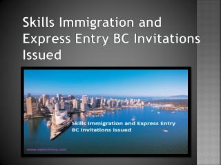 Skills Immigration and Express Entry BC Invitations Issued