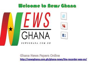 Read latest News Papers Online in Ghana