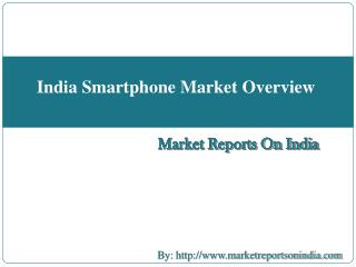 India Smartphone Market Overview