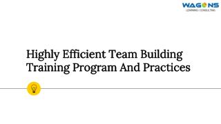 Highly Efficient Team Building Training Program And Practices