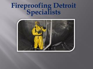 Fireproofing Detroit Specialists