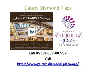 Galaxy Group presents Galaxy Diamond Plaza