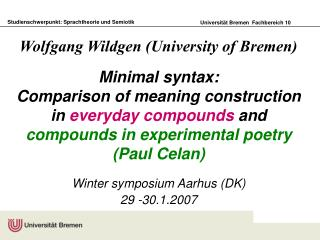Minimal syntax:  Comparison of meaning construction in everyday compounds and compounds in experimental poetry Paul Cela