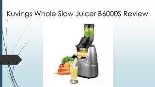 Kuvings Whole Slow Juicer B6000S Review– I Found The Best Juicer Finally