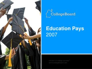 Education Pays 2007