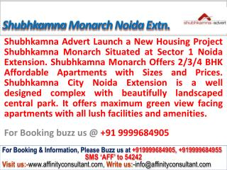 Shubhkamna Advert Monarch @09999684905 Noida Extension