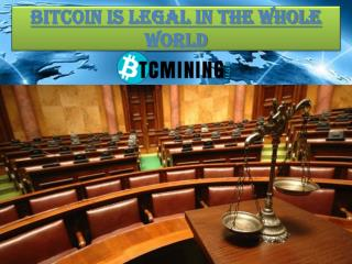 Is  bitcoin legal in the whole world?