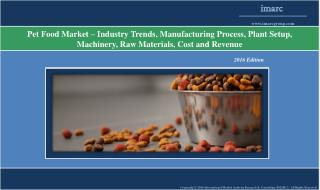 Pet Food Market - Global Industry Analysis, Trends, Manufacturing Process and Plant Setup