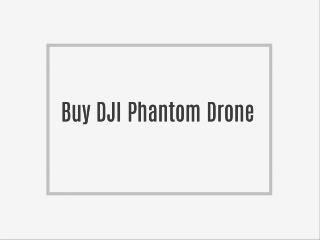 Buy DJI Phantom Drone