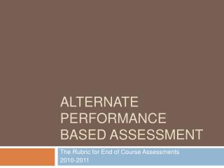Alternate Performance Based Assessment