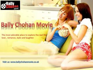 Bally Chohan Movie - The Real Source of Entertainment