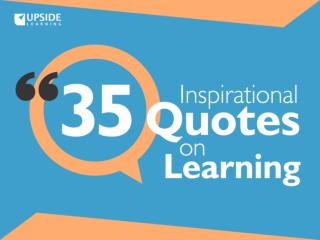 35 Inspirational Quotes on Learning