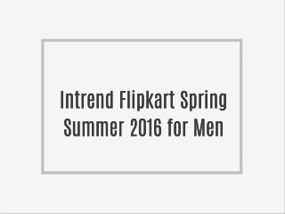 Intrend Flipkart Spring Summer 2016 for Men