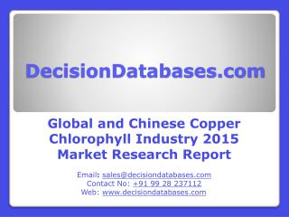 Copper Chlorophyll Market Research Report: Global and Chinese Analysis 2016-2021