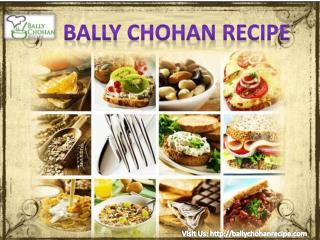 Bally Chohan Recipe - Best Place for New Recipe Ideas