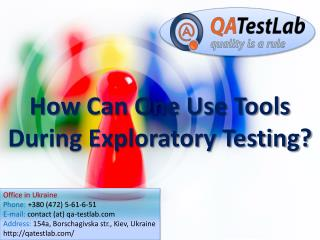 How Can One Use Tools During Exploratory Testing?