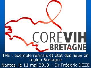 TPE : exemple rennais et  tat des lieux en r gion Bretagne Nantes, le 11 mai 2010   Dr Fr d ric DEZE