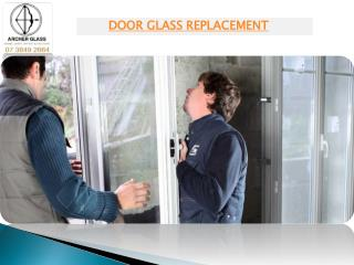 DOOR GLASS REPLACEMENT - ARCHER GLASS