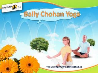 Bally Chohan Yoga - Your Ultimate Guide to Finding the Perfect Yoga