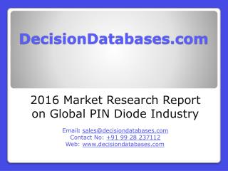 Global PIN Diode Market and Forecast Report 2016-2021