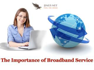 The Importance of Broadband service