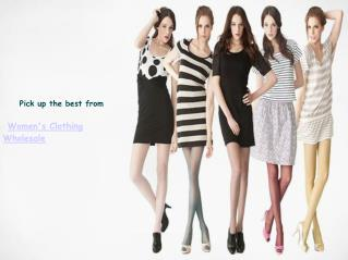 Pick up the best from women's clothing wholesale