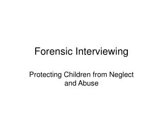 Forensic Interviewing