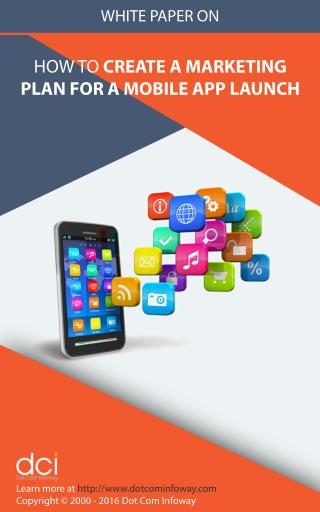 How to Create a Marketing Plan for a Mobile App Launch