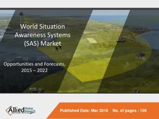 World Situation Awareness Systems (SAS) Market - Opportunities and Forecasts, 2015 - 2022