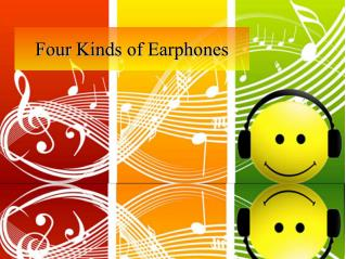 Four Kinds of Earphones