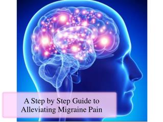 A Step by Step Guide to Alleviating Migraine Pain