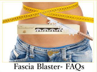 Fascia Blaster- FAQs