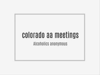 Colorado Alcoholics Anonymous Meetings AA, CA, NA Lifering 2016