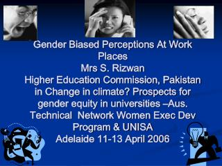 Gender Biased Perceptions At Work Places Mrs S. Rizwan Higher Education Commission, Pakistan in Change in climate Prospe