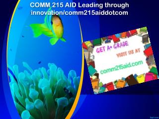 COMM 215 AID Leading through innovation/comm215aiddotcom