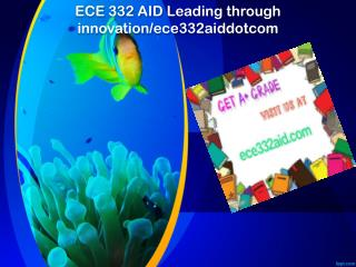 ECE 332 AID Leading through innovation/ece332aiddotcom