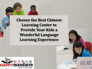 Choose the Best Chinese Learning Center to Provide Your Kids a Wonderful Language Learning Experience