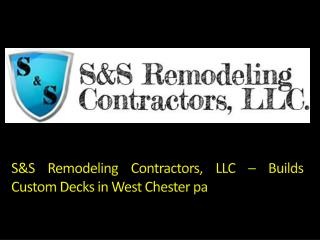 S&S Remodeling Contractors, LLC – Builds Custom Decks in West Chester pa