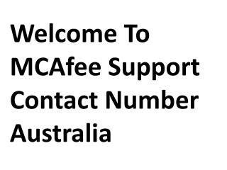 Get Support & Remove Virus In Your Pc With The Help of MCAfee Support Australia