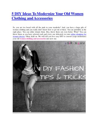 5 DIY Ideas To Modernize Your Old Women Clothing and Accessories