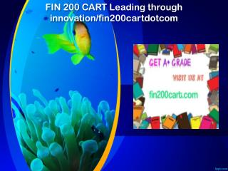 FIN 200 CART Leading through innovation/fin200cartdotcom