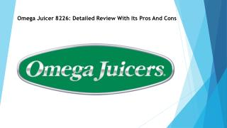Omega Juicer 8226 Detailed Review