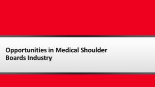 EUROPE MEDICAL SHOULDER BOARDS INDUSTRY 2016 MARKET RESEARCH REPORT