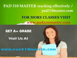 PAD 510 MASTER teaching effectively / pad510master.com