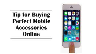 Tip for Buying Perfect Mobile Accessories Online